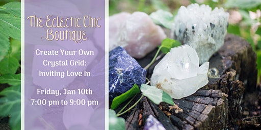 Create Your Own Crystal Grid: Inviting Love In