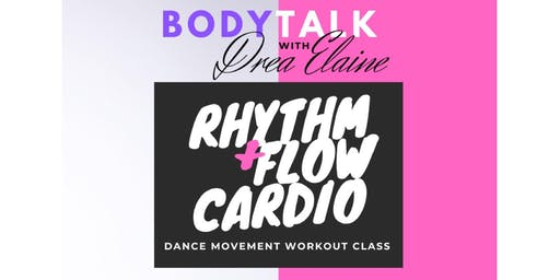 BODYTALK WITH DREA ELAINE presents RHYTHM + FLOW CARDIO