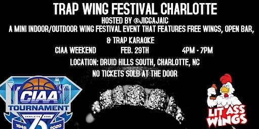 Trap Wing Festival Charlotte  CIAA Edition