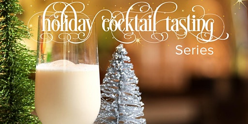 Holiday Cocktail Tasting