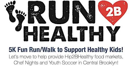 Run2B Healthy - 5K Fun Run/Walk for Healthy Kids tickets