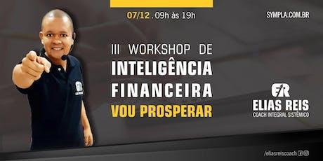 III WORKSHOP DE INTELIGÊNCIA FINANCEIRA - VOU PROSPERA ingressos