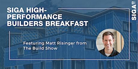 SIGA High-Performance Builders Breakfast with Matt Risinger tickets