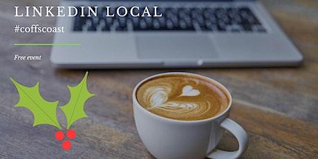 LinkedIn Local Coffs Coast - December tickets