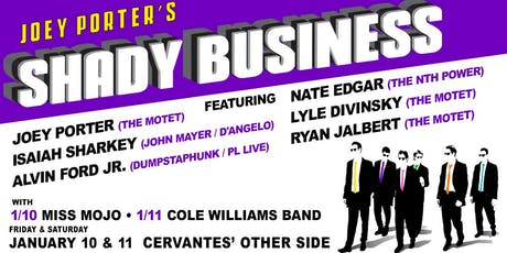Joey Porters Shady Business ft Isaiah Sharkey, Nate Edgar + More (SATURDAY) tickets