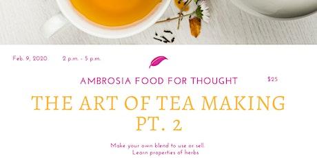 The Art of Tea Making pt. 2 tickets