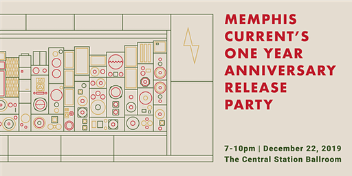 Memphis Current One Year Anniversary Release Party