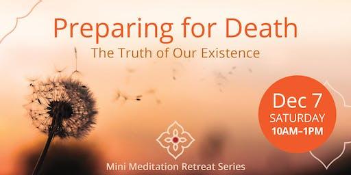 Preparing for Death   Mini Meditation Retreat