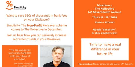 Want to  save $10's of thousands in bank fees in your Kiwisaver? tickets