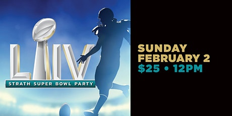 Super Bowl LIIV at the Strath tickets
