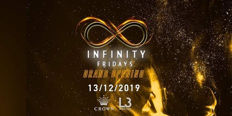 Infinity Fridays Grand Opening at Level 3 Nightclubs //(December 13th 2019) tickets