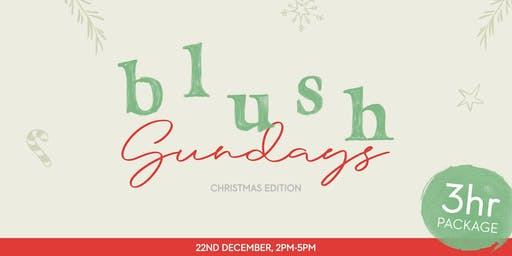 Blush Sundays: Christmas Edition Sponsored by Bacardi