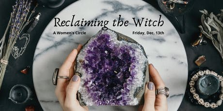 Reclaiming the Witch! A Women's Circle tickets
