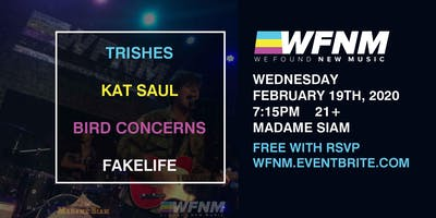 WFNM WEDNESDAYS: TRISHES, KAT SAUL, BIRD CONCERNS, FAKELIFE - FREE WITH RSVP AT MADAME SIAM