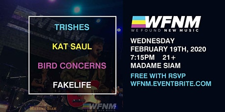 WFNM WEDNESDAYS: TRISHES, KAT SAUL, BIRD CONCERNS, FAKELIFE - FREE WITH RSVP AT MADAME SIAM tickets