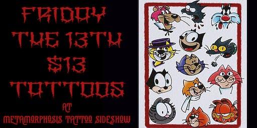Friday the 13th $13 Tattoos at Metamorphosis in Boulder Colorado