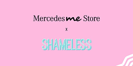 Shameless Live at Mercedes me Store tickets