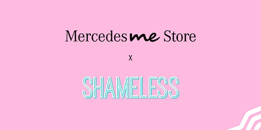 Shameless Live at Mercedes me Store