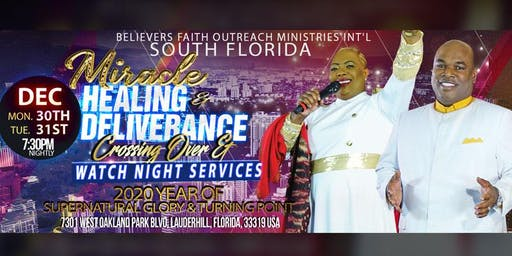 Miracle Healing & Deliverance Crossing Over & Watchnight Services 2019-2020