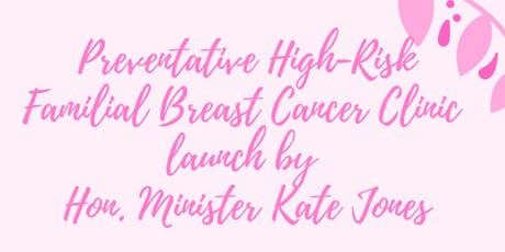 Preventative High Risk Familial Breast Cancer Clinic Launch tickets