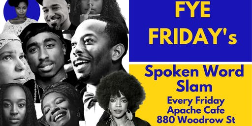 FYE FRIDAY: Weekly Spoken Word Poetry Open Mic @ApacheCafe