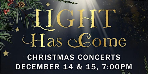 Light Has Come - Christmas Concerts