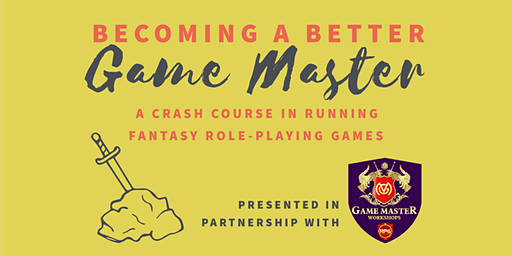 Becoming a Better Game Master: A Crash Course in Running Fantasy Role-Playing Games