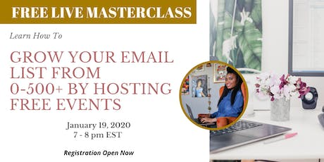 Free Masterclass: Grow Your Email List from 0-500+ By Hosting Free Events tickets