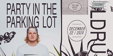 Party In The Parking Lot | ft. LDRU tickets