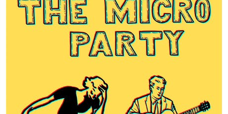 Micro Party with The Micro Band,Fairweather Friends , EARfATHER tickets