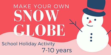 Make your own Snow Globe (7 - 10 years) tickets