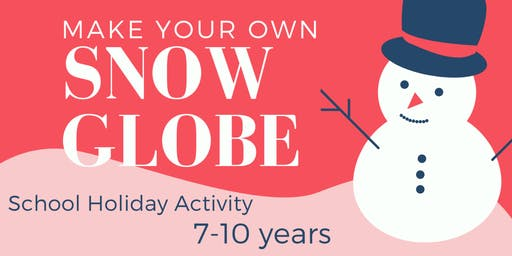 Make your own Snow Globe (7 - 10 years)
