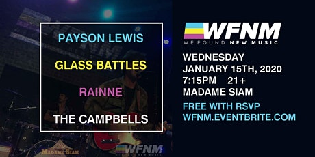 WFNM WEDNESDAYS: PAYSON LEWIS, GLASS BATTLES, RAINNE, THE CAMPBELLS - FREE WITH RSVP AT MADAME SIAM tickets