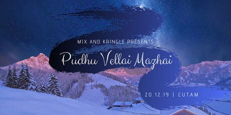 Pudhu Vellai Mazhai - Winter Formal 2019 tickets