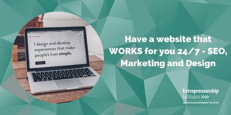 Have a website that WORKS for you 24/7 - SEO, Marketing and Design tickets