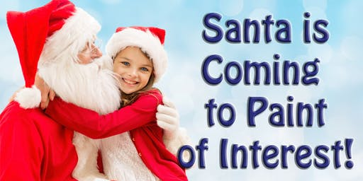 Santa is Coming to Paint of Interest - Free Kids Christmas Party!
