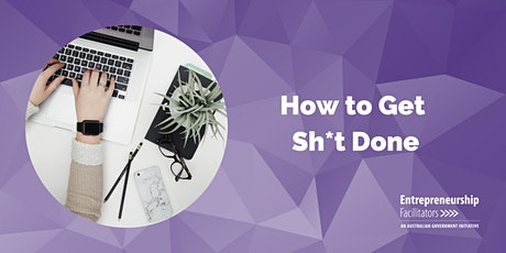 How to Get Sh*t Done tickets