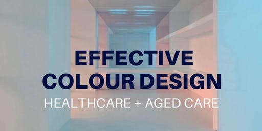 Effective Colour Design for Healthcare & Aged Care