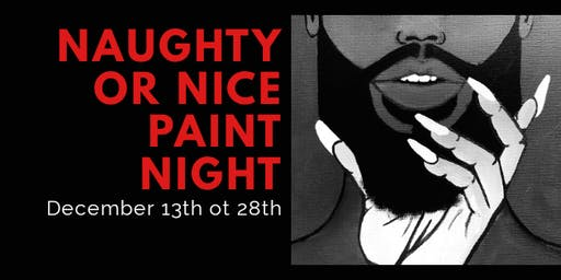 Naughty or Nice and Paint Night
