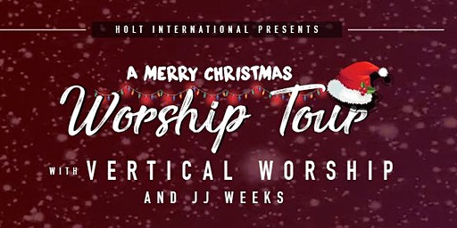 VIP Seating for: Merry Christmas Tour with Vertical Worship and JJ Weeks