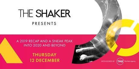 The Shaker presents: A 2019 recap and a sneak peak into 2020 and beyond tickets