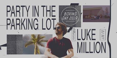 Boxing Day ft. Luke Million tickets