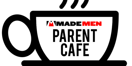 Made Men Parent Cafe ingressos