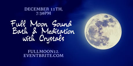 Full Moon Meditation and Sound Bath with Crystals tickets