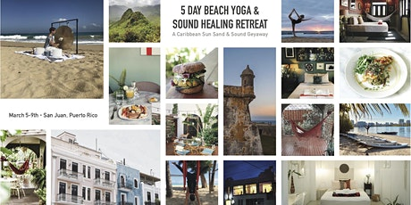 5 Day - Yoga and Sound Healing Retreat Puerto Rico tickets