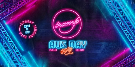 TRAMP PRESENTS | AUS DAY PUBLIC HOLIDAY EVE | SUNDAY JAN 26th tickets