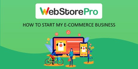 Webstore Pro - How To Start My E-Commerce Business tickets