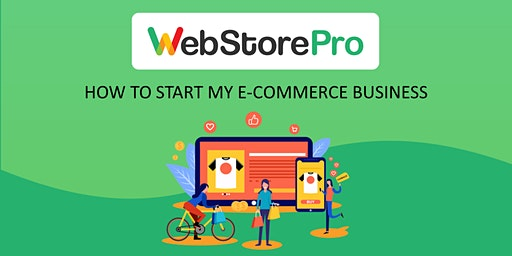 Webstore Pro - How To Start My E-Commerce Business
