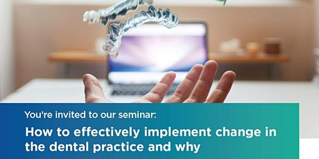 Tauranga | 17 August 2020 | How to effectively implement change in the dental practice and why tickets