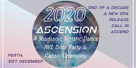 Ascension: A Shamanic Ecstatic Dance, NYE Boat Party and Cacao Ceremony tickets